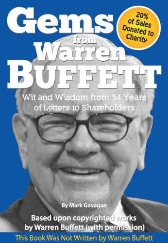 Gems from Warren Buffett – Wit and Wisdom from 34 Years of Letters to Shareholders