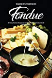 The Melting Pot - Let's Have Fun with Fondue: 40 Fancy Fondue Recipes to Celebrate National Fondue Month (English Edition)