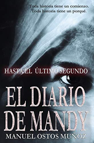 Hasta el último segundo: EL DIARIO DE MANDY eBook: Manuel Ostos ...