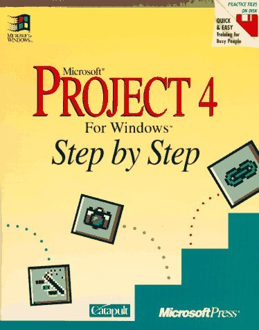 Microsoft Project Version 4 for Windows Step by Step by Catapult Inc. (1994-07-28)