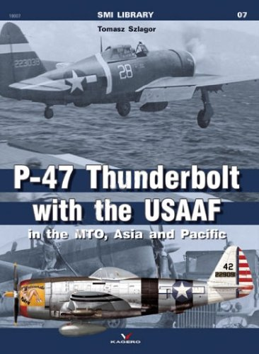 P-47 Thunderbolt with the Usaaf in the Mto, Asia and Pacific (SMI Library) por Tomasz Szlagor