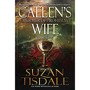 Caelen's Wife: Book One –  A Murmur of Providence (The Clan McDunnah Series 1)