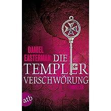 Die Templerverschwörung: Thriller