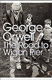 Modern Classics Road To Wigan Pier (Penguin Modern Classics)
