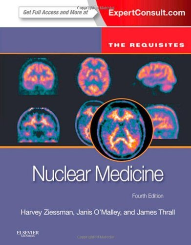Nuclear Medicine: The Requisites, 4e (Requisites in Radiology) by Harvey A. Ziessman MD (2013-04-04)