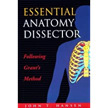Essential Anatomy Dissector: Following Grant's Method by John T. Hansen (1998-06-15)