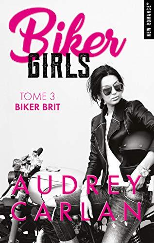 Biker girls - Tome 3 : Biker Brit de Audrey Carlan 51dpWkhZe5L