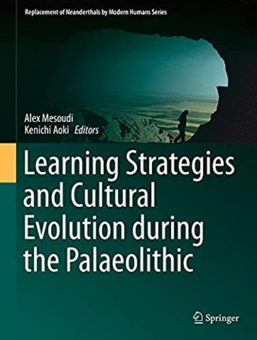 Learning Strategies and Cultural Evolution during the Palaeolithic (Replacement of Neanderthals by Modern Humans