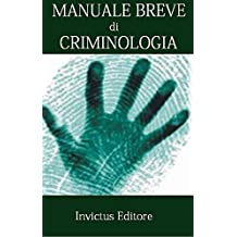 Manuale breve di criminologia (IUS FACILE) (Italian Edition)
