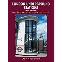 London Underground Stations in Colour for the Modeller and Historian (For the Modeller & Historian)
