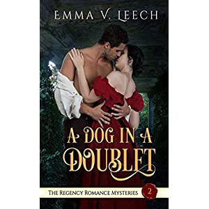 A Dog in a Doublet (The Regency Romance Mysteries Book 2)