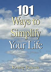 101 Ways to Simplify Your Life (English Edition)