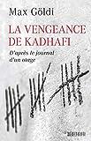 La Vengeance de Kadhafi: D'après le journal d'un otage...