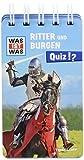 WAS IST WAS Quiz Ritter und Burgen: Über 100 Fragen und Antworten! Mit Spielanleitung und Punktewertung (WAS IST WAS Quizblöcke)
