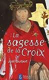 La sagesse de la Croix (French Edition)