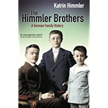 The Himmler Brothers: A German Family History (English Edition)