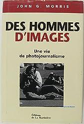 Des hommes d'images : Une vie de photojournalisme