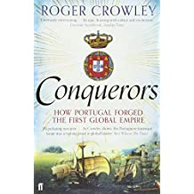 Conquerors: How Portugal Forged the First Global Impire