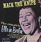 Mack The Knife: The Complete Ella In Berlin by Ella Fitzgerald (1993-11-08)