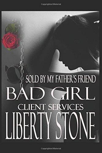 Bad Girl: Sold By My Father's Friend (Client Services - books 1 and 2)