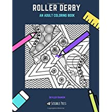 ROLLER DERBY: AN ADULT COLORING BOOK: A Roller Derby Coloring Book for Adults (Scribble Press)