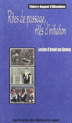 Rites de passage, rites d'initiation. Lecture d'Arnold van Gennep