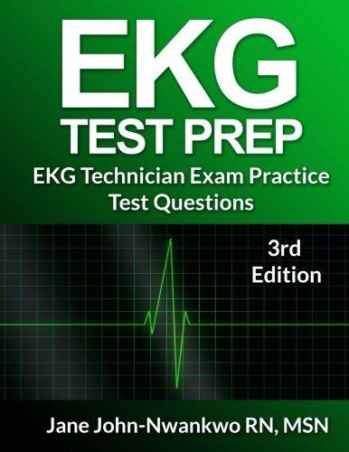 EKG Test Prep: EKG Technician Practice Test Questions by MSN, Jane John-Nwankwo RN (2016-05-25)