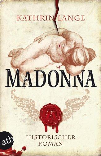 Buchseite und Rezensionen zu 'Madonna: Historischer Roman (Engelmörder-Trilogie 3)' von Kathrin Lange