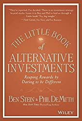 The Little Book of Alternative Investments: Reaping Rewards by Daring to be Different by Phil DeMuth Ben Stein