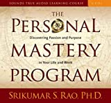 The Personal Mastery Program: Discovering Passion and Purpose in Your Life and Work: Discovering Purpose and Passion in Your Life and Work (Sounds True Audio Learning Course)