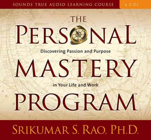 The Personal Mastery Program: Discovering Purpose and Passion in Your Life and Work (Sounds True Audio Learning Course)