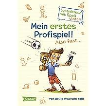 Mein erstes Profispiel! Also fast ... (Lesenlernen mit Spaß + Anton 2): Antons Fußball-Tagebuch