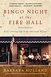 Bingo Night at the Fire Hall: Rediscovering Life in an American Village by Barbara Holland (1999-06-01)