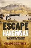 Escape the Hangman: The Escapades of Abbott Bragg van Diemen's Land Bushranger