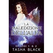 La Maledizione Dell'alfa: Episodi 1 & 2 (Italian Edition)