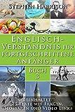 Englisch-Verständnis für fortgeschrittene Anfänger - Buch 3 (mit Audiomaterial)
