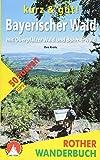 kurz & gut! Bayerischer Wald: mit Oberpfälzer Wald und Böhmerwald - 50 Touren - Mit GPS-Tracks (Rother Wanderbuch) - Eva Krötz