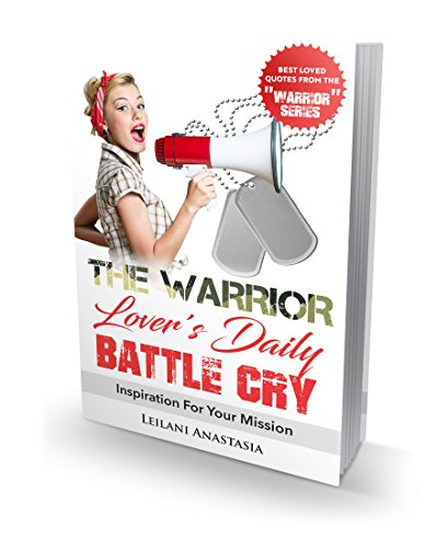 "ebook: The Warrior Lover's Daily Battle Cry: Inspiration For Your Mission (The ""Warrior"" Series) (B071G1JX6W)"
