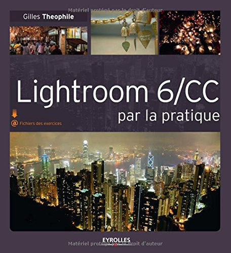 Lightroom 6/CC par la pratique par Gilles Theophile