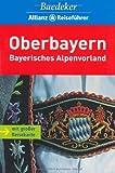 Baedeker Allianz Reiseführer Oberbayern - Bayerisches Alpenvorland