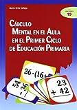 Cálculo mental en el aula en el Primer Ciclo de Educación Primaria: 19 (Ciudad de las Ciencias)