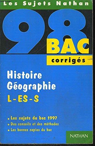 Histoire-géographie, L-ES-S : [les sujets du bac 1997], corrigés