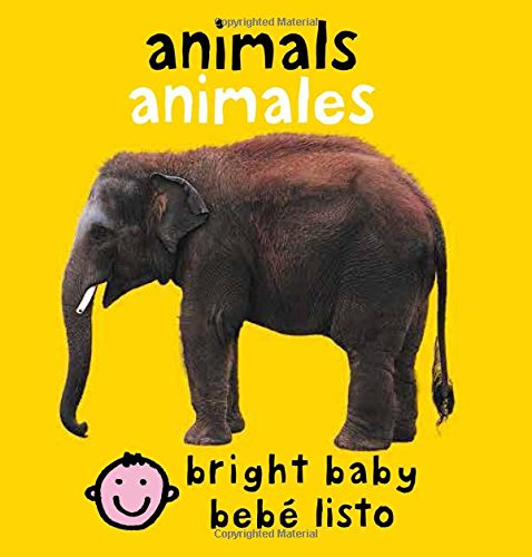 Bilingual Bright Baby Animals (Bright Baby / Bebe Listo) por Roger Priddy