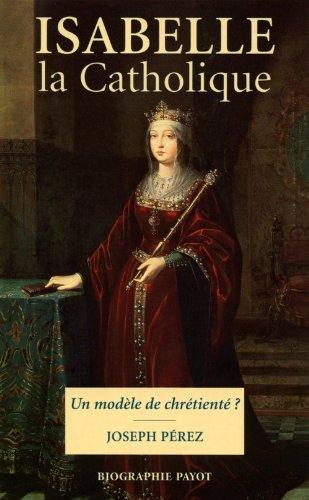 Isabelle la Catholique : Un modèle de chrétienté ?