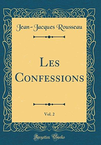 Les Confessions, Vol. 2 (Classic Reprint)