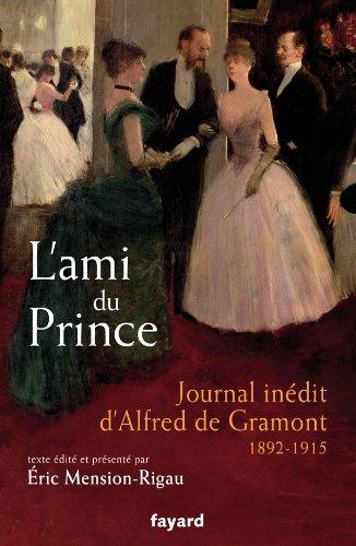 L'ami du prince: Journal inédit d'Alfred de Gramont (1892-1915)