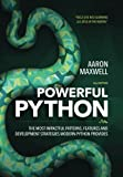 Powerful Python: The Most Impactful Patterns, Features, and Development Strategies Modern Python Provides