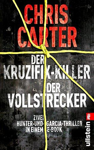 Der Kruzifix-Killer / Der Vollstrecker: Zwei Hunter-und-Garcia-Thriller in einem E-Book (Ein Hunter-und-Garcia-Thriller 0)