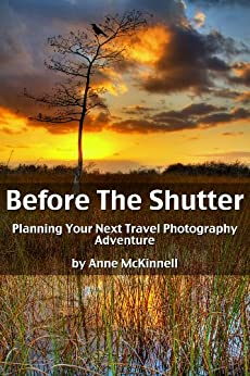 Before The Shutter: Planning Your Next Travel Photography Adventure by [McKinnell, Anne]