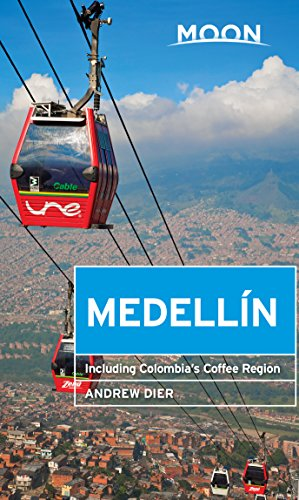 Moon Medellín: Including Colombia's Coffee Region (Travel Guide) (English Edition)